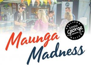 Good George Maunga Madness