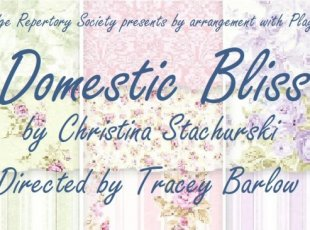 "Cambridge Repertory Society presents ""Domestic Bliss"""