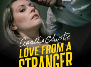 """""""Love From a Stranger"""" by Agatha Christie, directed by Karen Carroll"""